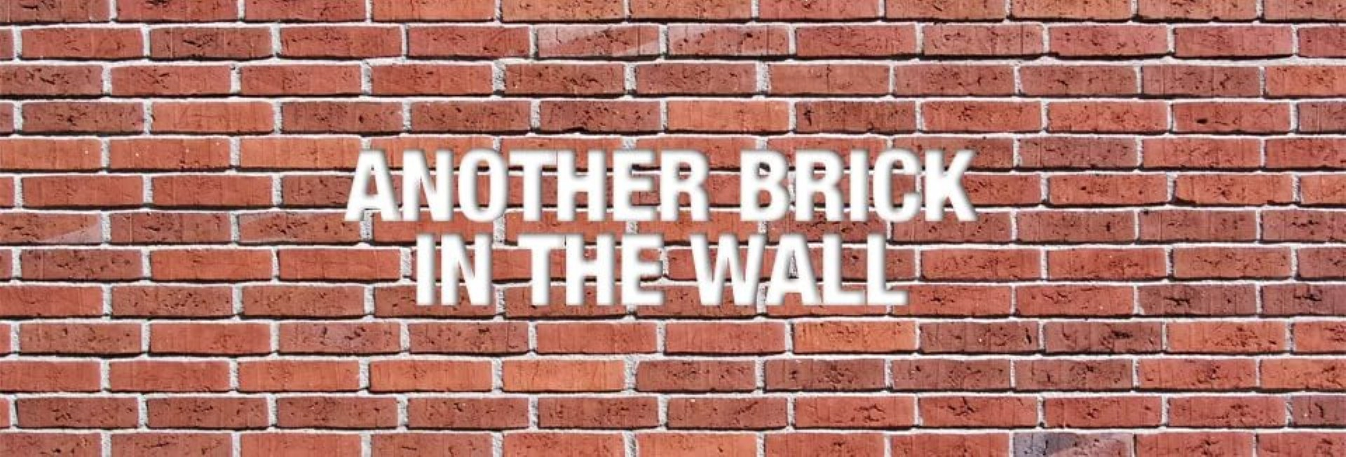 Another brick in the wall pictures